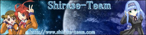 Shirase-Team Team [[Shirase]]