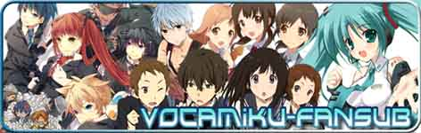 VocaMiku-Fansub Team [[VocaM]]