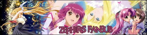 Zephiris-Fansub Team [[Z-F]]